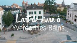 Film promotionnel ville d'yverdon-les-bains